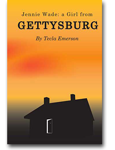 Jennie Wade: A Girl from Gettysburg by Tecla Emerson